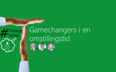 Gamechangers i en omstillingstid